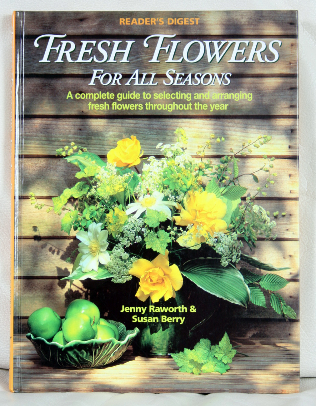 Fresh Flowers For All Seasons by Jenny Raworth