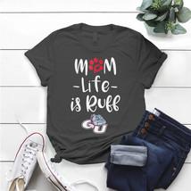 Gonzaga Bulldogs Mom Life Is Ruff - Apparel T- Shirt Birthday Funny Idea... - $15.99+