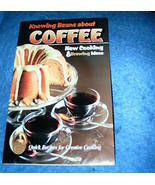 Knowing Beans About Coffee Cookbook by Joan Korenblit - $5.00