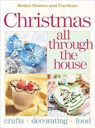 Better Homes & Gardens Christmas All Through The House - HC