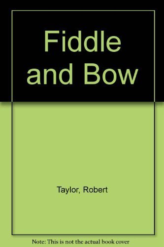 Fiddle and Bow by Taylor, Robert