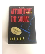 Appointment With The Squire by Don Davis First Printing HCDJ 1995 AUTOGR... - $32.71