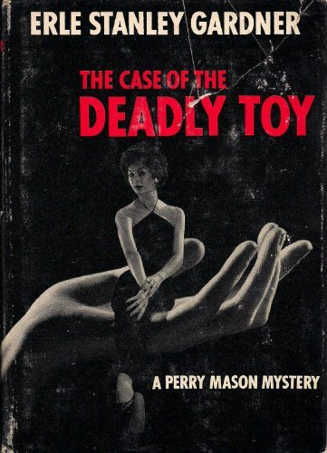 The Case of the Deadly Toy [Hardcover] by Gardner, Erle Stanley