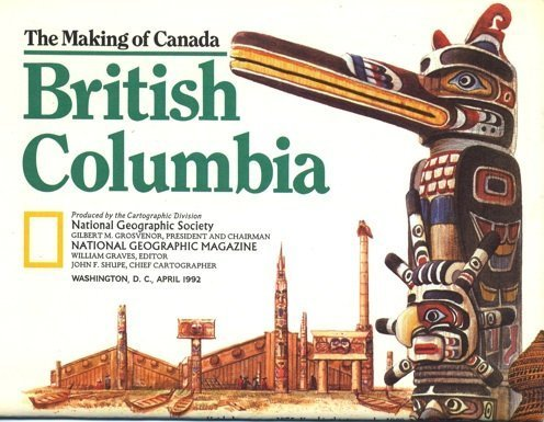 The Making of Canada: British Columbia [Folded Map] [Map] by National Geographic