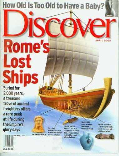 Discover April 2000 - Rome's Lost Ships, How Old is Too Old to have a Baby?
