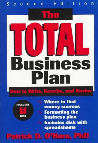 The Total Business Plan: How to Write, Rewrite, and Revise by O'Hara, Patrick D.