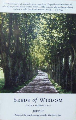 Seeds of Wisdom: A Son's Promise Kept by Joey O; Tyler Barratt