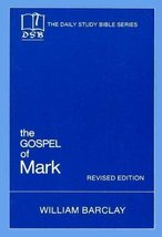 The Gospel of Mark (The Daily Study Bible Series) William Barclay - $6.46