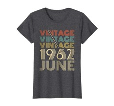 New Shirt -  Vintage Legends Born In JUNE 1962 Awesome 56 Yrs Years Old Wowen - $19.95+