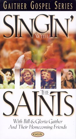 Singin' with the Saints [VHS] [VHS Tape] (1998) Gaither, Bill; Homecoming Fri...