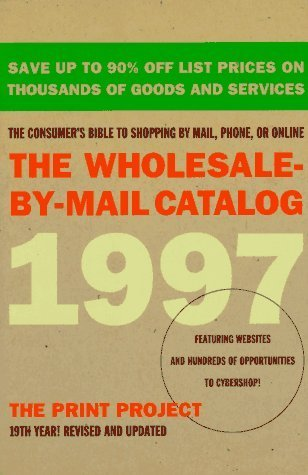 The Wholesale-By-Mail Catalog 1997 (Serial) by McCullough, Prudence