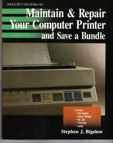 Maintain and Repair Your Computer Printer and Save a Bundle by Bigelow, Stephen
