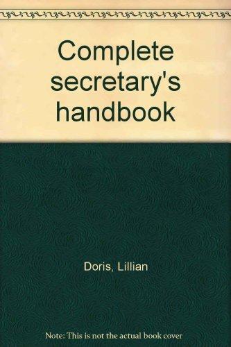 Complete Secretary's Handbook by Doris, Lillian