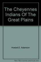 The Cheyennes: Indians of the Great Plains [Paperback] by Hoebel, E. Ada... - $14.99