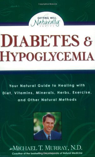 Diabetes & Hypoglycemia: Your Natural Guide to Healing with Diet, Vitamins, M...