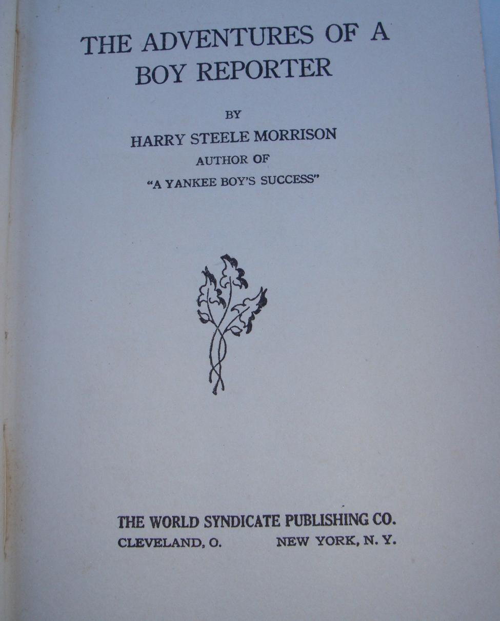 Adventures of a Boy Reporter by Harry Steele Morrison hcdj