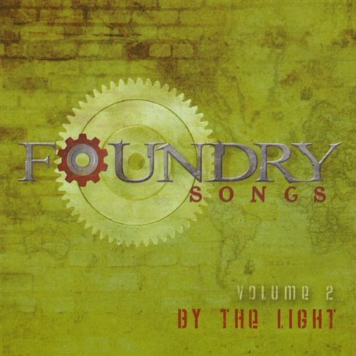 Vol. 2-Foundry Songs: By the Light [Audio CD] Harvest Sound