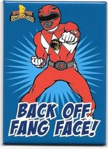 Mighty Morphin Power Rangers Back Off Fang Face! Refrigerator Magnet NEW... - $3.99