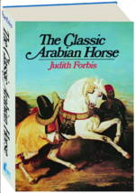 The Classic Arabian Horse : Judith Forbis : New Hardcover  @ZB - $33.50