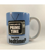 Hallmark Coffee Mug At What Point Did Prime Time Become Bedtime? - $9.89