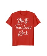 Funny Shirts - Math Teachers Rock Shirt Cool Teaching End of School Gift... - $19.95+
