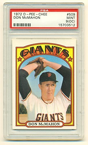 1972 O-PEE-CHEE OPC Don McMahon #509 PSA 9 Mint (OC) - San Francisco Giants - Ba