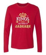 Kings Are Born in January Birthday Gift Mens Long Sleeve T-Shirt - $19.95+