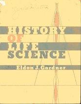 History of Life Science: Outlines & References [Paperback] Eldon J. Gardner - $16.17
