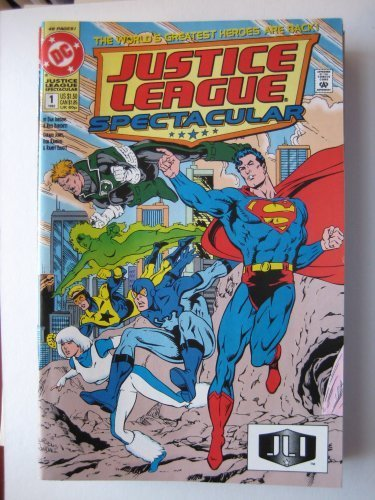 JUSTICE LEAGUE SPECTACULAR #1, 1992 [Comic] [Jan 01, 1992] DAN JURGENS & RICK BU