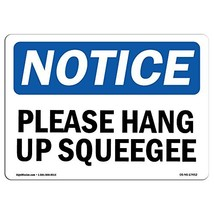 OSHA Notice Sign - Please Hang Up Squeegee | Rigid Plastic Sign | Protec... - $42.56