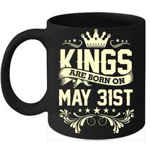 Kings Are Born On May 31st Birthday 11oz Coffee Mug Gift - $15.95
