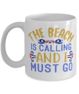 The Beach Is Calling And I Must Go, summer vacation - 11 oz Classic Coff... - £11.62 GBP