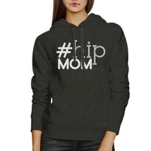 Hip Mom Charcoal Gray Unisex Graphic Hoodie Unique Gifts For Moms - $25.99+