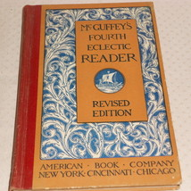 McGUFFEY'S FOURTH ECLECTIC READER REVISED EDITION AMERICAN BOOK COMPANY - $7.99