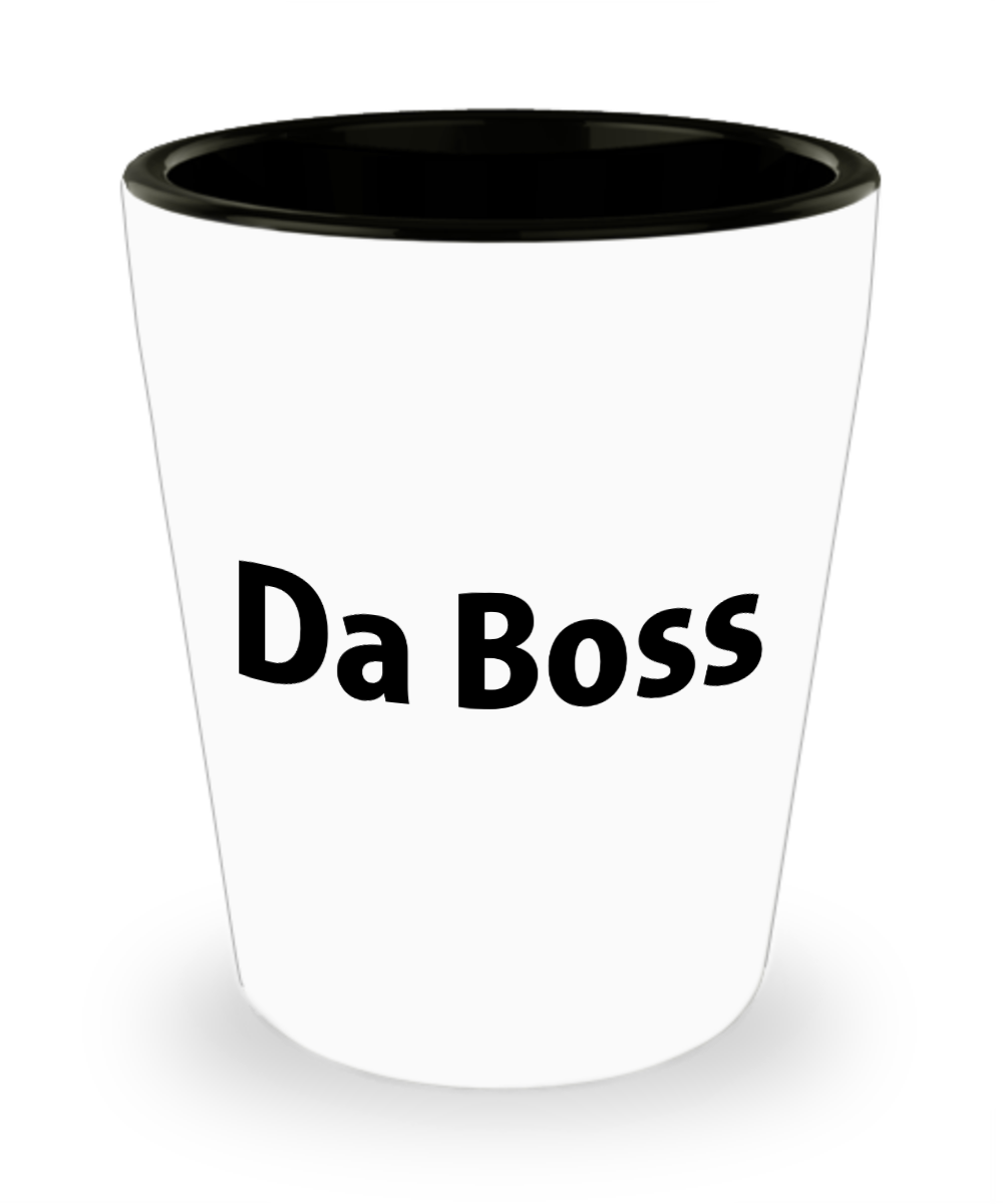 Da Boss Shot Glass