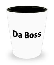 Da Boss Shot Glass - $9.49