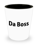 Da Boss Shot Glass - $9.49