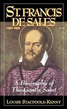 St. Francis de Sales: A Biography of the Gentle Saint by Louise Stacpoole-Kenny