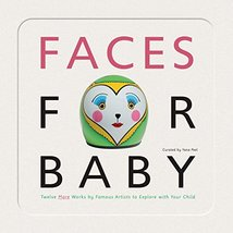 Faces for Baby: An Art for Baby Book Peel, Yana and Various - $2.66