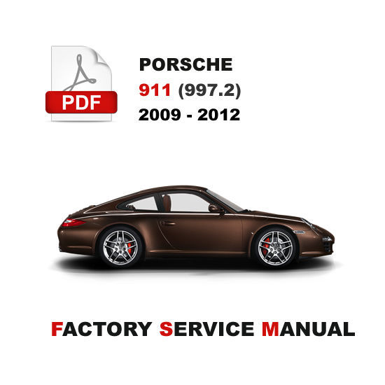 PORSCHE 2009 - 2012 911 997.2 SERVICE REPAIR WORKSHOP SHOP MAINTENANCE MANUAL