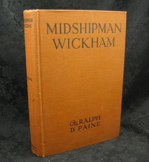 Midshipman Wickham by Ralph D. Paine 1926 Houghton Mifflin