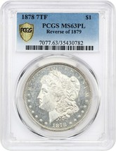 1878 7TF $1 PCGS MS63 PL (Reverse of 1879) Morgan Silver Dollar - $601.40