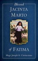Blessed Jacinta Marto of Fatima ​by Rev. Msgr. Joseph A. Cirrincione
