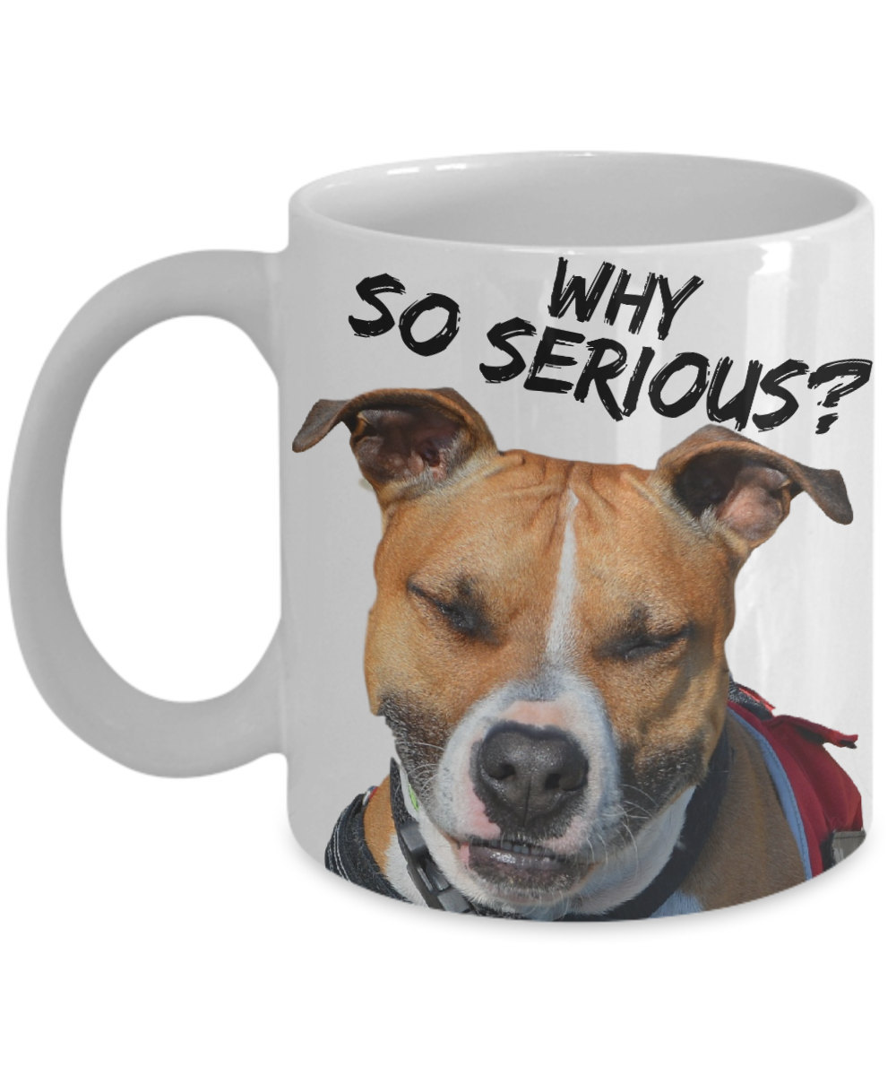 "Funny Pit bull Mugs ""Why So Serious Pitbull Coffee Mug ..."