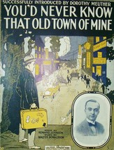 1915 You'd Never Know That Old Town Of Mine Antique Sheet Music Collecti... - $7.95
