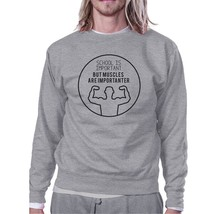 Muscles Are Importanter Grey Sweatshirt - $20.99+