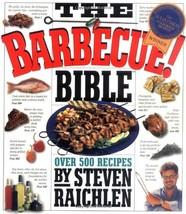 The Barbecue! Bible: Over 500 Recipes Raichlen, Steven - $3.24