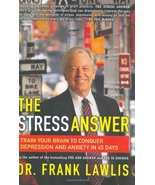 The Stress Answer: Train Your Brain to Conquer Depression and Anxiety in... - $7.50