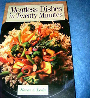 Meatless Dishes in Twenty Minutes by Karen A Levin