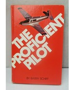 The Proficient Pilot (General Aviation Reading) by Barry Schiff 1980 HC ... - $10.00